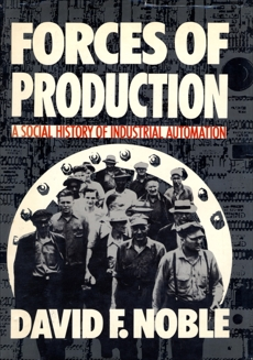 Forces of Production, Noble, David F.