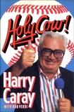 Holy Cow!, Caray, Harry