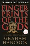 Fingerprints of the Gods: The Evidence of Earth's Lost Civilization, Hancock, Graham