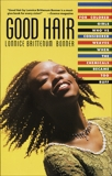 Good Hair: For Colored Girls Who've Considered Weaves When the Chemicals Became Too Ruff, Bonner, Lonnice Brittenum