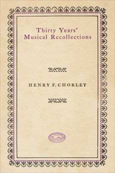 Thirty Years' Musical Recollections, Chorley, Henry F.
