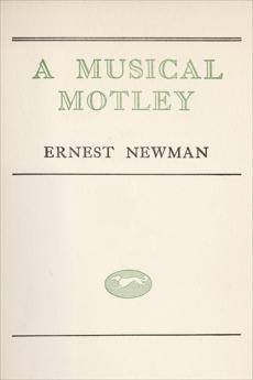 Musical Motley, Newman, Ernest