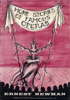 More Stories of Famous Operas, Newman, Ernest
