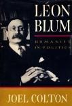 Leon Blum: Humanist in Politics, Colton, Joel