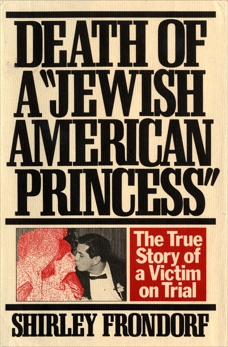 Death of a Jewish American Princess: The True Story of a Victim on Trial