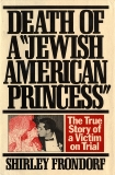 Death of a Jewish American Princess: The True Story of a Victim on Trial, Frondorf, Shirley