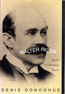 Walter Pater: Lover of Strange Souls, Donoghue, Denis