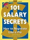101 Salary Secrets: How to Negotiate Like a Pro, Porot, Daniel & Haynes, Frances Bolles
