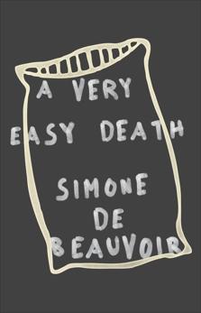 A Very Easy Death, De Beauvoir, Simone