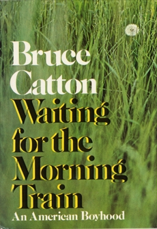 Waiting For The Morning Train, Catton, Bruce