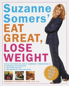 Suzanne Somers' Eat Great, Lose Weight: Eat All the Foods You Love in
