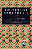 How Proust Can Change Your Life, De Botton, Alain