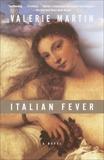 Italian Fever: A Novel, Martin, Valerie