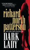 Dark Lady: A Novel, Patterson, Richard North
