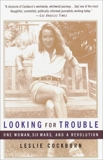 Looking for Trouble: One Woman, Six Wars and a Revolution, Cockburn, Leslie