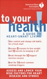 American Heart Association To Your Health!: A Guide to Heart-Smart Living,