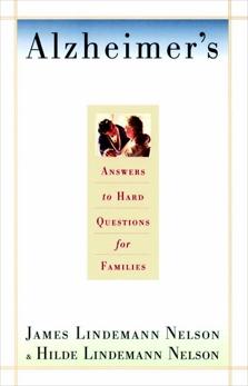 Alzheimer's: Hard Questions, Nelson, James Lindemann & Nelson, Hilde Lindemann