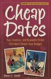 Cheap Dates: Fun, Creative, and Romantic Dates That Won't Break Your Budget, Smith, Steven C.