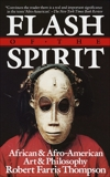 Flash of the Spirit: African & Afro-American Art & Philosophy, Thompson, Robert Farris