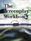 Screenplay Workbook: The Writing Before the Writing, Robinson, Jeremy & Mungovan, Tom