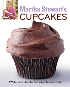 Martha Stewart's Cupcakes: 175 Inspired Ideas for Everyone's Favorite Treat: A Baking Book