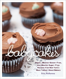 BabyCakes: Vegan, (Mostly) Gluten-Free, and (Mostly) Sugar-Free Recipes from New York's Most Talked-About Bakery: A Baking Book, McKenna, Erin