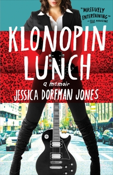 Klonopin Lunch: A Memoir, Jones, Jessica Dorfman