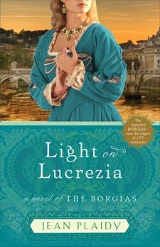 Light on Lucrezia: A Novel of the Borgias, Plaidy, Jean
