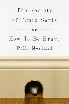 The Society of Timid Souls: or, How To Be Brave, Morland, Polly
