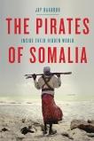 The Pirates of Somalia: Inside Their Hidden World, Bahadur, Jay