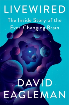 Livewired: The Inside Story of the Ever-Changing Brain, Eagleman, David