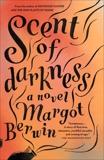 Scent of Darkness: A Novel, Berwin, Margot
