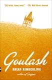 Goulash: A Novel, Kimberling, Brian