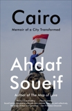 Cairo: Memoir of a City Transformed, Soueif, Ahdaf
