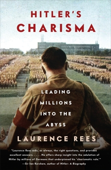 Hitler's Charisma: Leading Millions into the Abyss, Rees, Laurence