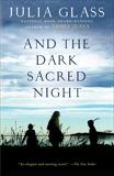 And the Dark Sacred Night: A Novel, Glass, Julia