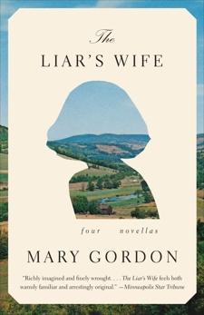 The Liar's Wife: Four Novellas, Gordon, Mary