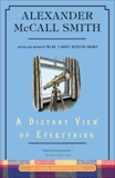 A Distant View of Everything: An Isabel Dalhousie Novel (11), McCall Smith, Alexander