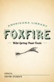 Wild Spring Plant Foods: The Foxfire AMericana Library (7),