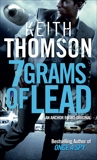 Seven Grams of Lead, Thomson, Keith