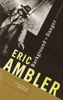 Background to Danger, Ambler, Eric