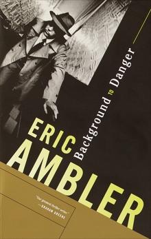 Background to Danger, Ambler, Eric