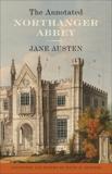 The Annotated Northanger Abbey, Austen, Jane & Shapard, David M.