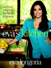 Eva's Kitchen: Cooking with Love for Family and Friends: A Cookbook, Stets, Marah & Longoria, Eva