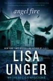 Angel Fire: A Novel, Unger, Lisa