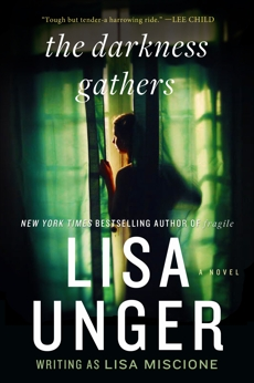 The Darkness Gathers: A Novel, Unger, Lisa