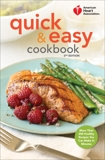 American Heart Association Quick & Easy Cookbook, 2nd Edition: More Than 200 Healthy Recipes You Can Make in Minutes,