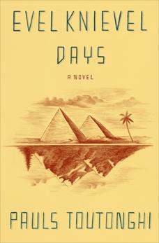 Evel Knievel Days: A Novel, Toutonghi, Pauls