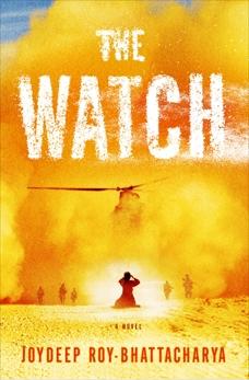 The Watch: A Novel, Roy-Bhattacharya, Joydeep