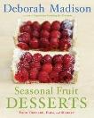 Seasonal Fruit Desserts: From Orchard, Farm, and Market [A Cookbook], Madison, Deborah